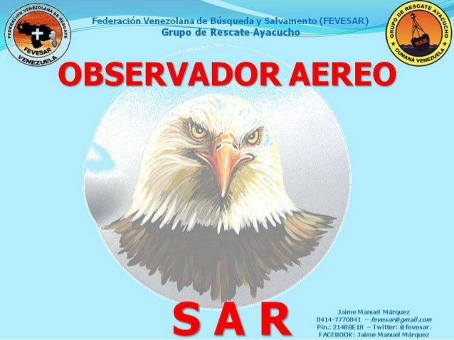 Federaciónvenegoléagi de Búsqueda y Salvamento (FEVESAR) Grupo ãíkêscate Ayacucho       i Jaime Manuel Márquez 0414-777084...