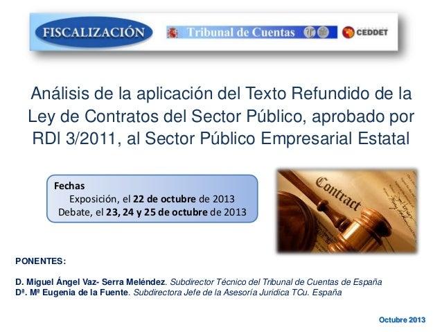 Análisis de la aplicación del Texto Refundido de la Ley de Contratos del Sector Público, aprobado por RDl 3/2011, al Secto...