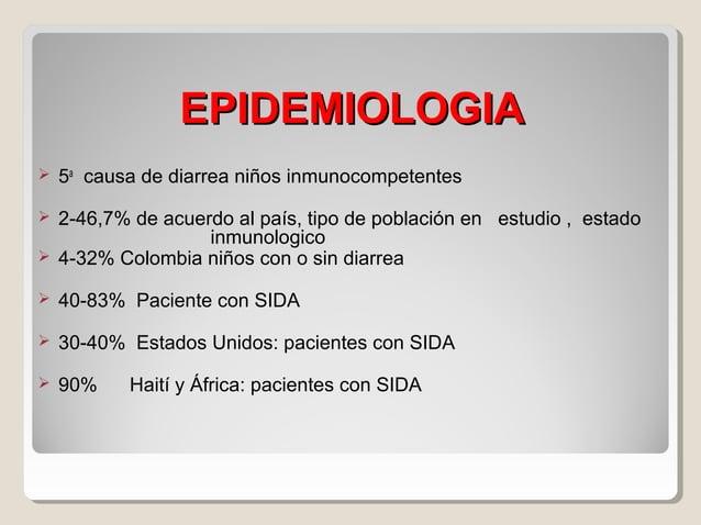 EPIDEMIOLOGIA EN COLOMBIA Bucaramanga  32-40% NIÑOS INMUNOCOMPETENTES  42% Niños con sistema inmune comprometido. Arauca...