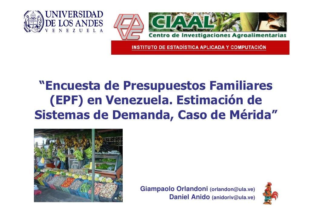 """""""Encuesta de Presupuestos Familiares   (EPF) en Venezuela. Estimación deSistemas de Demanda, Caso de Mérida""""              ..."""