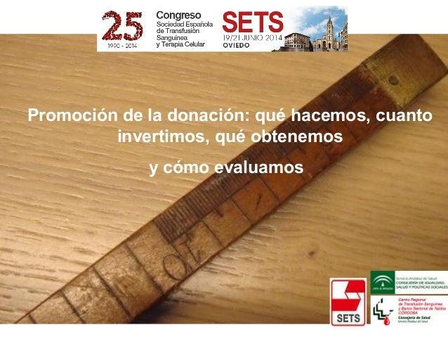Promoción de la donación: qué hacemos, cuanto invertimos, qué obtenemos y cómo evaluamos