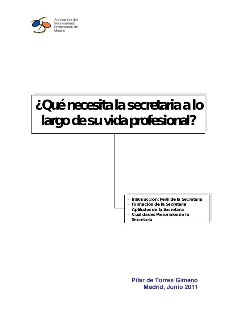 ¿Qué necesita la secretaria a lo largo de su vida profesional?                 -   Introducción: Perfil de la Secretaria  ...