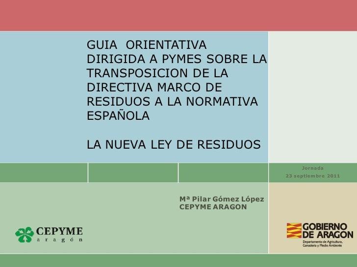 GUIA ORIENTATIVADIRIGIDA A PYMES SOBRE LATRANSPOSICION DE LADIRECTIVA MARCO DERESIDUOS A LA NORMATIVAESPAÑOLALA NUEVA LEY ...