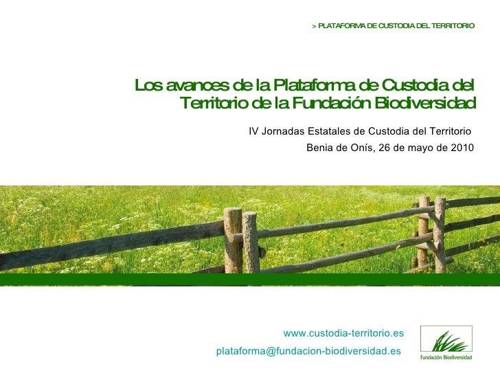 Los avances de la Plataforma de Custodia del Territorio de la Fundación Biodiversidad IV Jornadas Estatales de Custodia de...