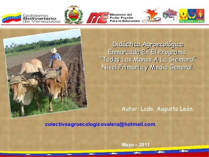 """Didáctica Agroecológica Enmarcada En El Programa  """" Todas Las Manos A La Siembra"""" Nivel Primaria y Media General. [email_a..."""