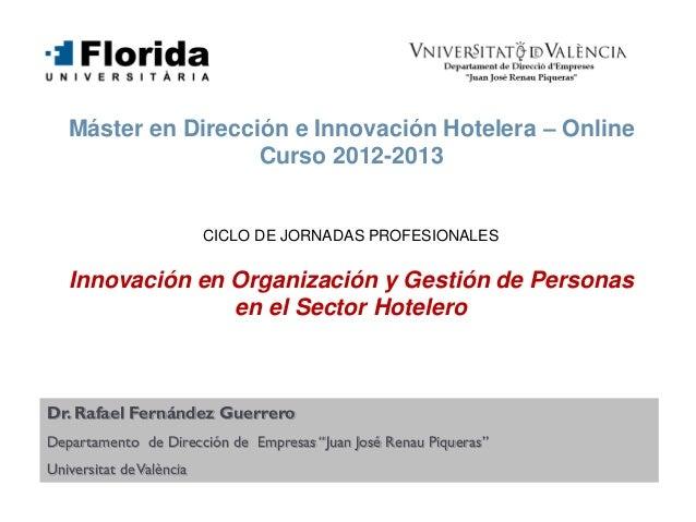 Máster en Dirección e Innovación Hotelera – Online                    Curso 2012-2013                          CICLO DE JO...