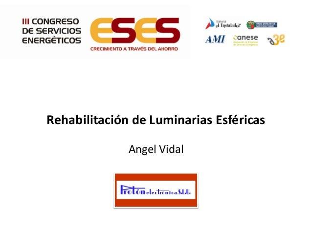 Rehabilitación de Luminarias Esféricas Angel Vidal