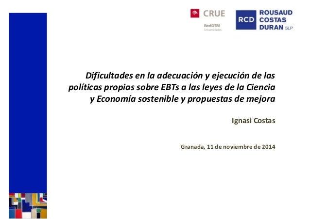 Dificultades en la adecuación y ejecución de las políticas propias sobre EBTs a las leyes de la Ciencia y Economía sosteni...