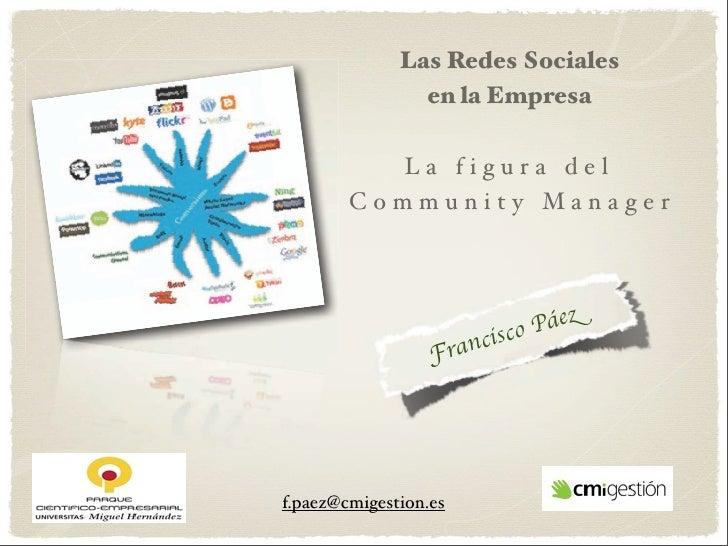 Las Redes Sociales                en la Empresa          La figura del        Community Mana ger                        is...