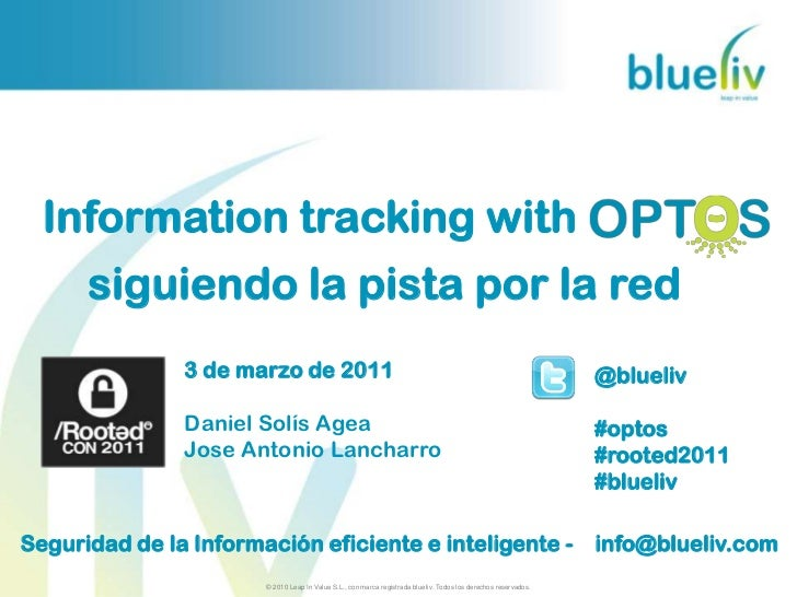 Blueliv - Information Tracking with Optos [Rooted CON 2011]