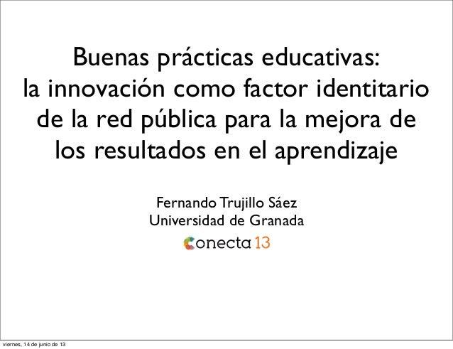 Buenas prácticas educativas:la innovación como factor identitariode la red pública para la mejora delos resultados en el a...