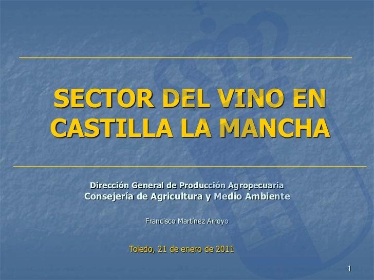 SECTOR DEL VINO ENCASTILLA LA MANCHA   Dirección General de Producción Agropecuaria  Consejería de Agricultura y Medio Amb...