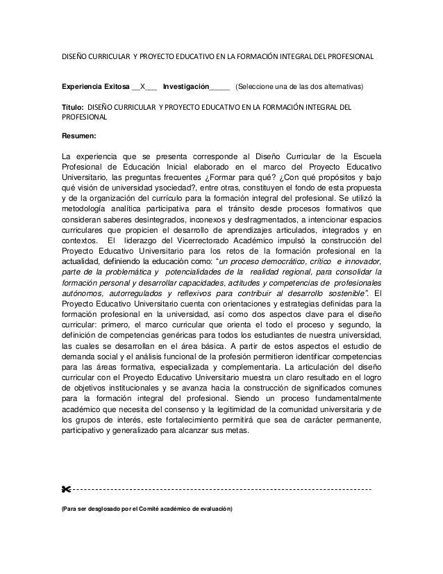 DISEÑO CURRICULAR Y PROYECTO EDUCATIVO EN LA FORMACIÓN INTEGRAL DEL PROFESIONAL Experiencia Exitosa __X___ Investigación__...
