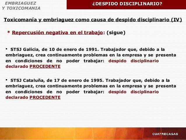 Toxicomanía y embriaguez como causa de despido disciplinario (IV) EMBRIAGUEZ Y TOXICOMANIA ¿DESPIDO DISCIPLINARIO?  STSJ ...