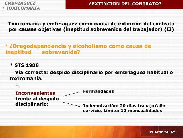  ¿Drogodependencia y alcoholismo como causa de ineptitud sobrevenida? * STS 1988 Vía correcta: despido disciplinario por ...