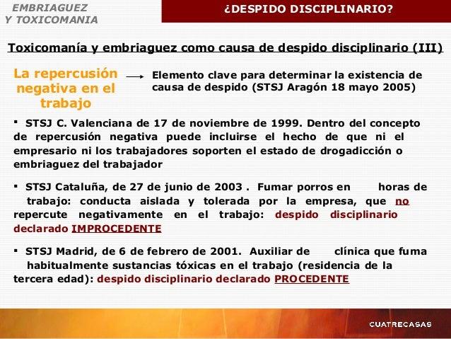 Toxicomanía y embriaguez como causa de despido disciplinario (III) EMBRIAGUEZ Y TOXICOMANIA ¿DESPIDO DISCIPLINARIO?  STSJ...