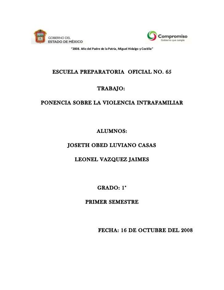"""""""2008. Año del Padre de la Patria, Miguel Hidalgo y Costilla""""   ESCUELA PREPARATORIA OFICIAL NO. 65                       ..."""