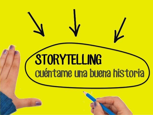 STORYTELLING cuéntame una buena historia