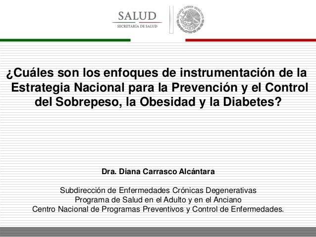 ¿Cuáles son los enfoques de instrumentación de la  Estrategia Nacional para la Prevención y el Control  del Sobrepeso, la ...