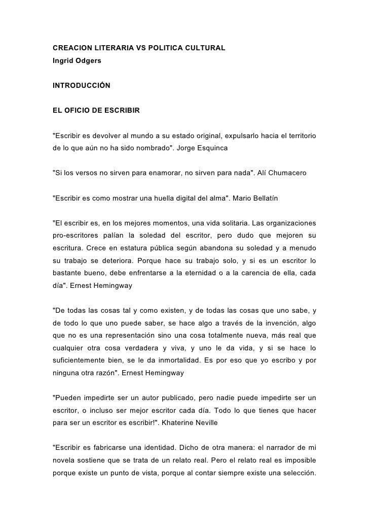 CREACION LITERARIA VS POLITICA CULTURAL Ingrid Odgers   INTRODUCCIÓN   EL OFICIO DE ESCRIBIR   quot;Escribir es devolver a...
