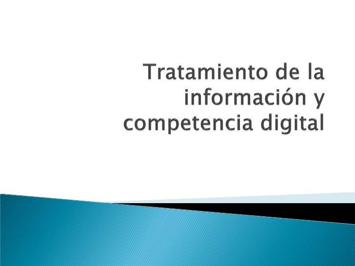    Habilidades para buscar, obtener, procesar y    comunicar la información y   transformarla en conocimiento,   incluy...