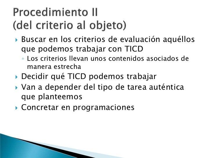    Nivel: 1º ESO   Asignamos objetos TICD y recursos a los criterios    (no a todos)    ◦   Word, Excel, Writer, …    ◦ ...