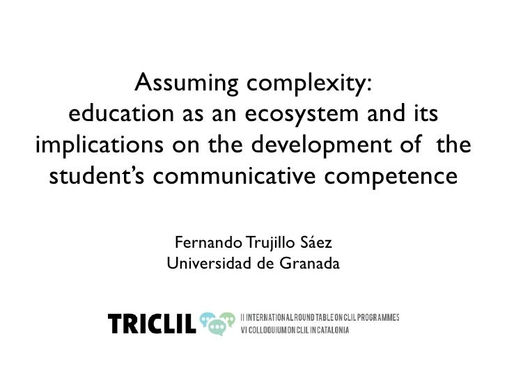 Assuming complexity:   education as an ecosystem and itsimplications on the development of the student's communicative com...