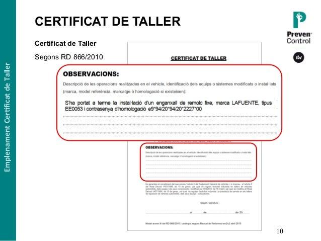 10 Certificat de Taller Segons RD 866/2010 EmplenamentCer,ficatdeTaller CERTIFICAT DE TALLER1