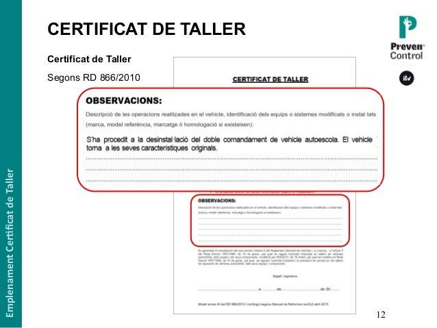 12 Certificat de Taller Segons RD 866/2010 EmplenamentCer,ficatdeTaller CERTIFICAT DE TALLER1