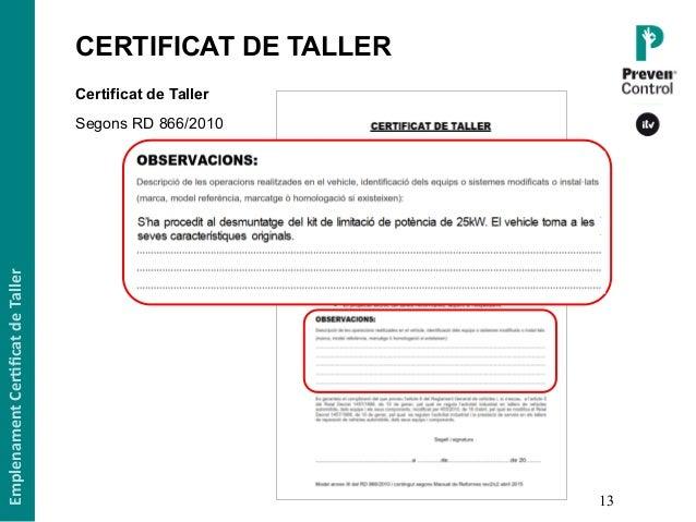 13 Certificat de Taller Segons RD 866/2010 EmplenamentCer,ficatdeTaller CERTIFICAT DE TALLER1