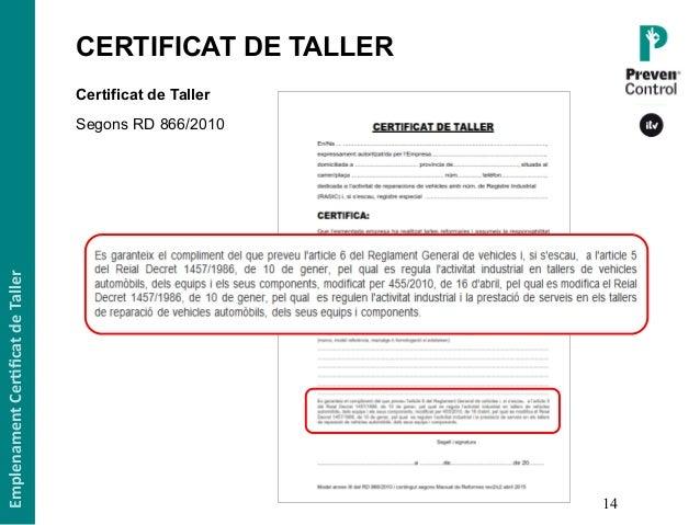 14 Certificat de Taller Segons RD 866/2010 EmplenamentCer,ficatdeTaller CERTIFICAT DE TALLER1