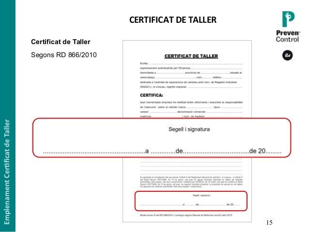 15 Certificat de Taller Segons RD 866/2010 EmplenamentCer,ficatdeTaller CERTIFICATDETALLER