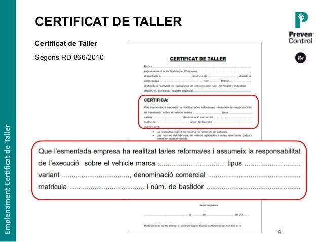 4 Certificat de Taller Segons RD 866/2010 EmplenamentCer,ficatdeTaller CERTIFICAT DE TALLER1