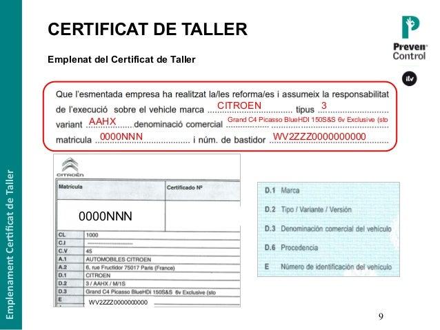 EmplenamentCer,ficatdeTaller 9 Emplenat del Certificat de Taller CITROEN 3 AAHX 0000NNN WV2ZZZ0000000000 Grand C4 Picas...