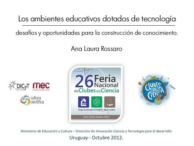 Los ambientes educativos dotados de tecnologíadesafíos y oportunidades para la construcción de conocimiento.              ...