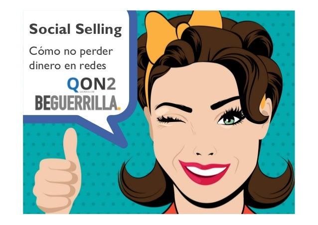 Social Selling Cómo no perder dinero en redes