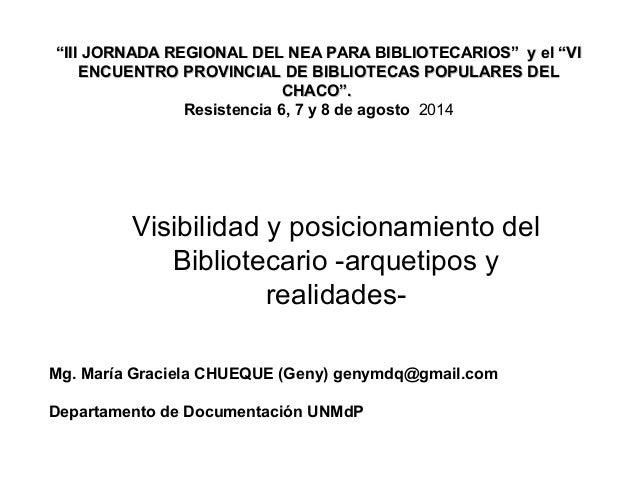 """""""""""III JORNADA REGIONAL DEL NEA PARA BIBLIOTECARIOS"""" y el """"VIIII JORNADA REGIONAL DEL NEA PARA BIBLIOTECARIOS"""" y el """"VI ENC..."""