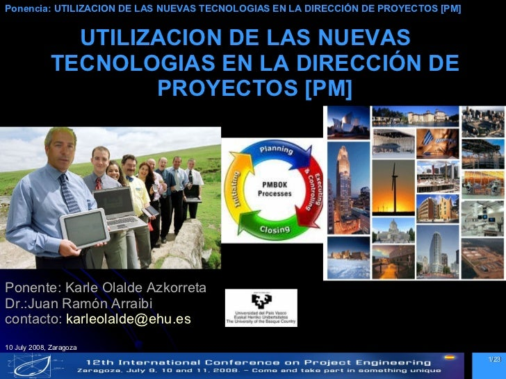 Ponente: Karle Olalde Azkorreta Dr.:Juan Ramón Arraibi contacto:  [email_address]   <ul><li>UTILIZACION DE LAS NUEVAS TECN...