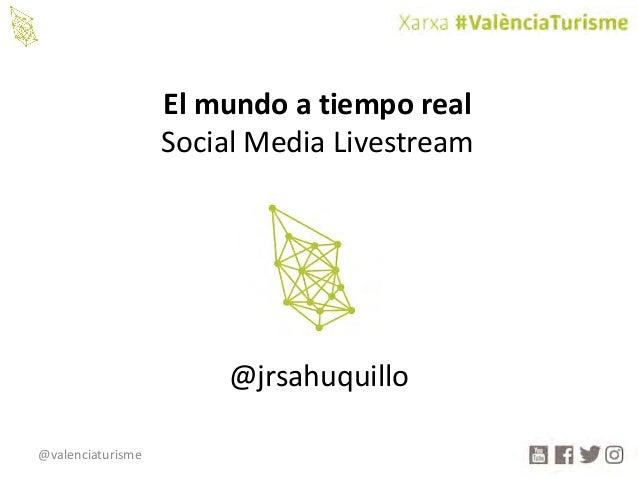 @valenciaturisme Elmundoatiemporeal SocialMediaLivestream @jrsahuquillo