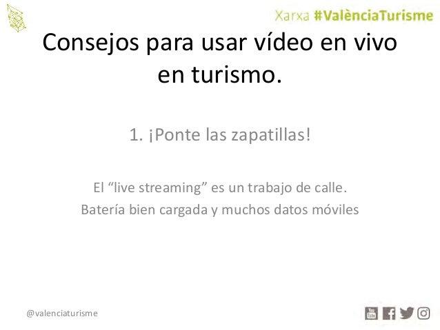 """@valenciaturisme Consejosparausarvídeoenvivo enturismo. 1.¡Pontelaszapatillas! El""""livestreaming""""esuntrabajo..."""