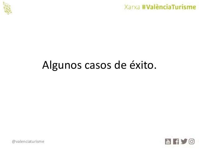 @valenciaturisme Algunoscasosdeéxito.