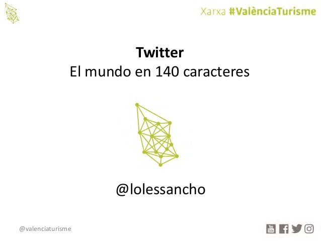 @valenciaturisme Twitter Elmundoen140caracteres @lolessancho