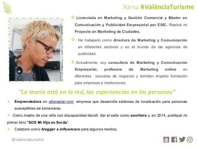 """@valenciaturisme """"Lateoríaestáenlared,lasexperienciasenlaspersonas"""" v Licenciada en Marketing y Gestión Comercia..."""