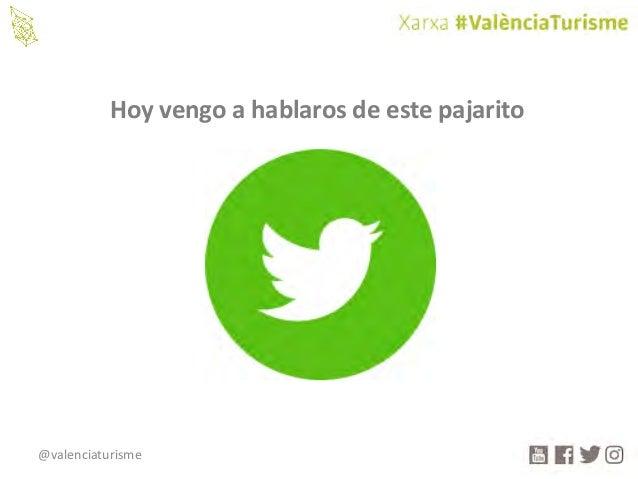 @valenciaturisme Hoyvengoahablarosdeestepajarito