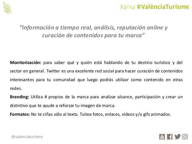 @valenciaturisme Monitorización: para saber qué y quién está hablando de tu destino turístico y del sector en general. Twi...