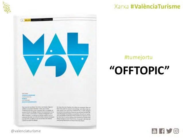 """@valenciaturisme """"OFFTOPIC"""" #tumejortu"""