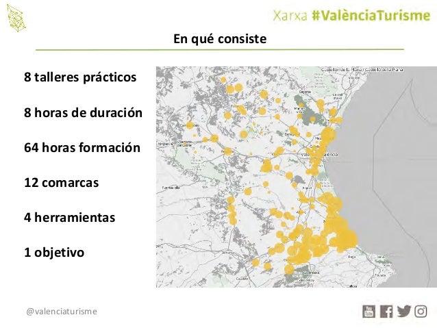 @valenciaturisme 8talleresprácticos 8horasdeduración 64horasformación 12comarcas 4herramientas 1objetivo Enqué...