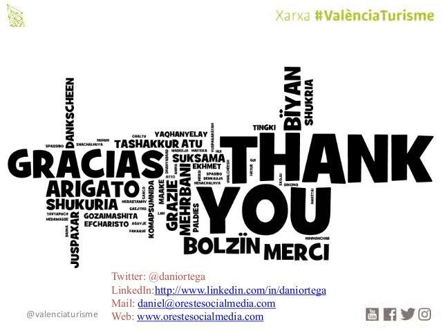 @valenciaturisme Twitter: @daniortega LinkedIn:http://www.linkedin.com/in/daniortega Mail: daniel@orestesocialmedia.com We...