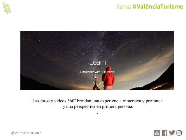 @valenciaturisme Las fotos y videos 360º brindan una experiencia inmersiva y profunda y una perspectiva en primera persona...