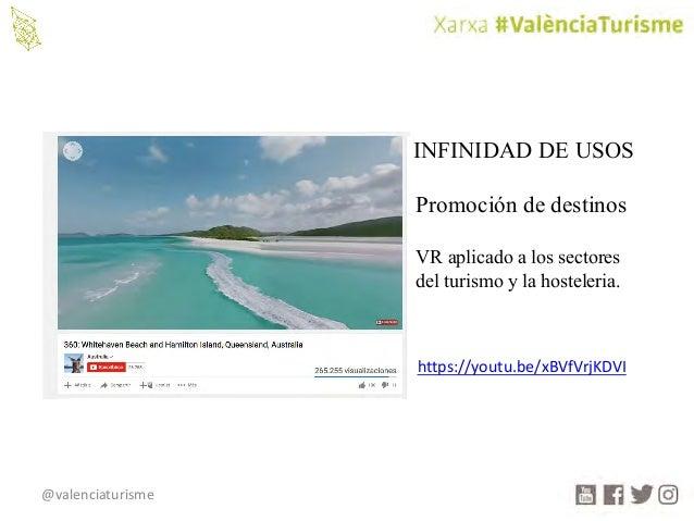 @valenciaturisme INFINIDAD DE USOS Promoción de destinos VR aplicado a los sectores del turismo y la hosteleria. https://y...